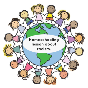 Racism homeschooling lesson